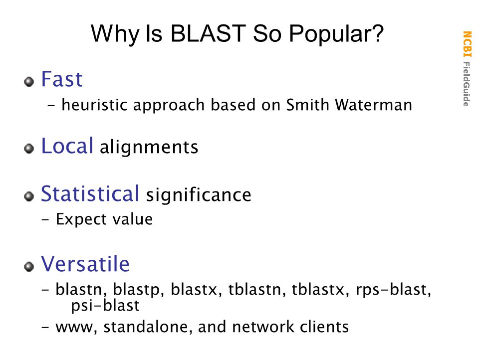 Why Is BLAST So Popular Fast Local alignments
