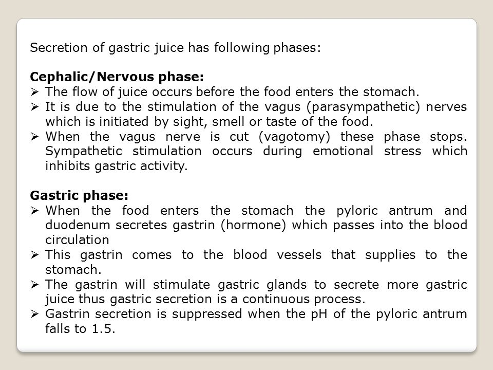 Secretion of gastric juice has following phases: