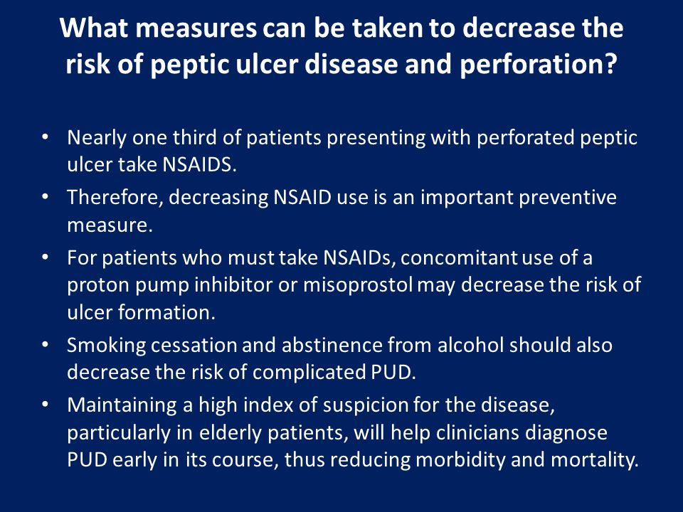 What measures can be taken to decrease the risk of peptic ulcer disease and perforation
