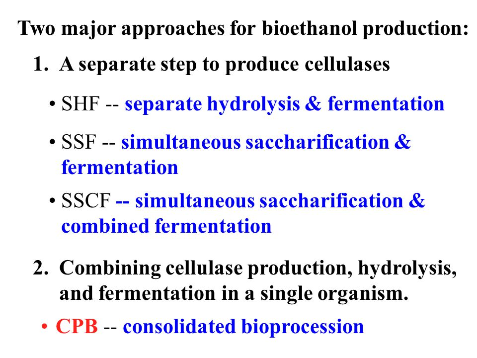 Two major approaches for bioethanol production: