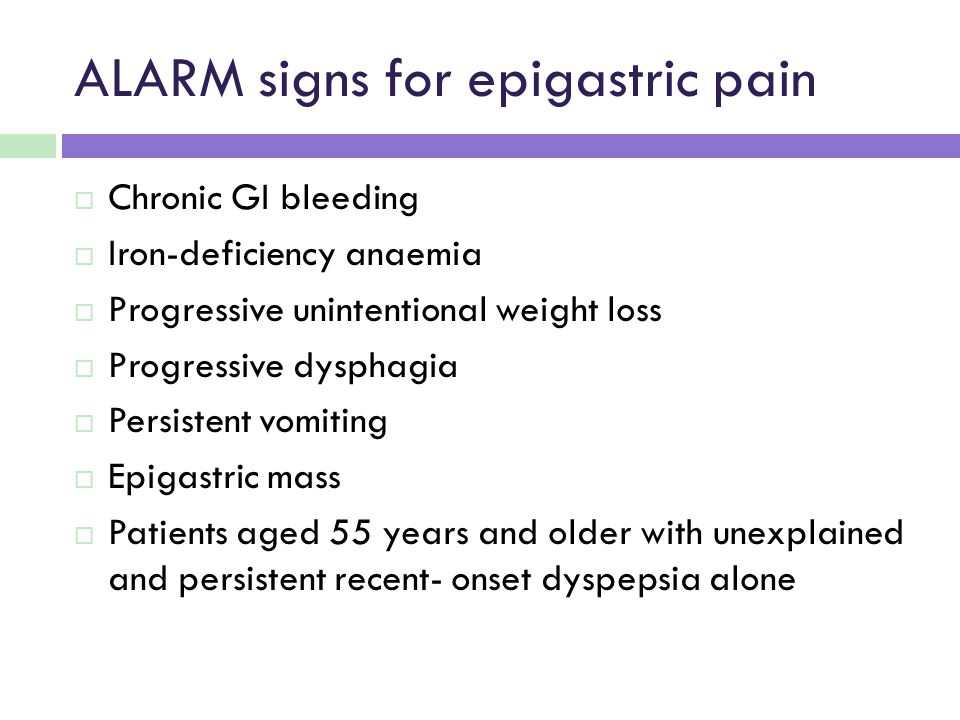 ALARM signs for epigastric pain