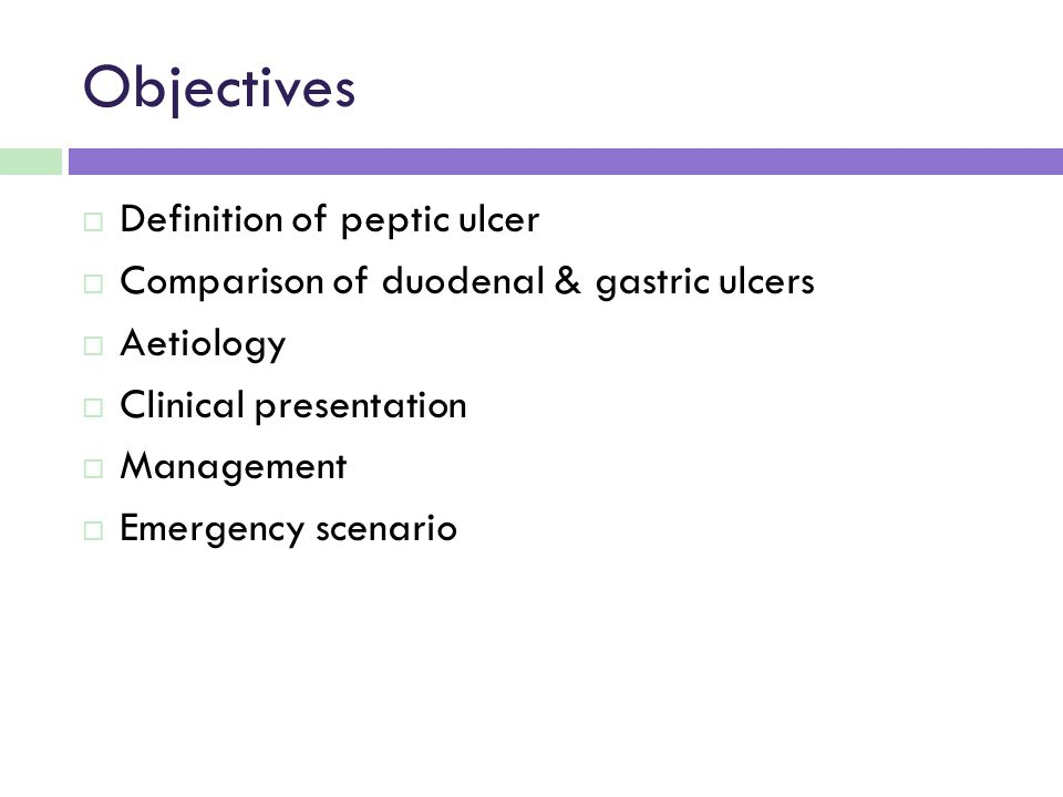 Objectives Definition of peptic ulcer