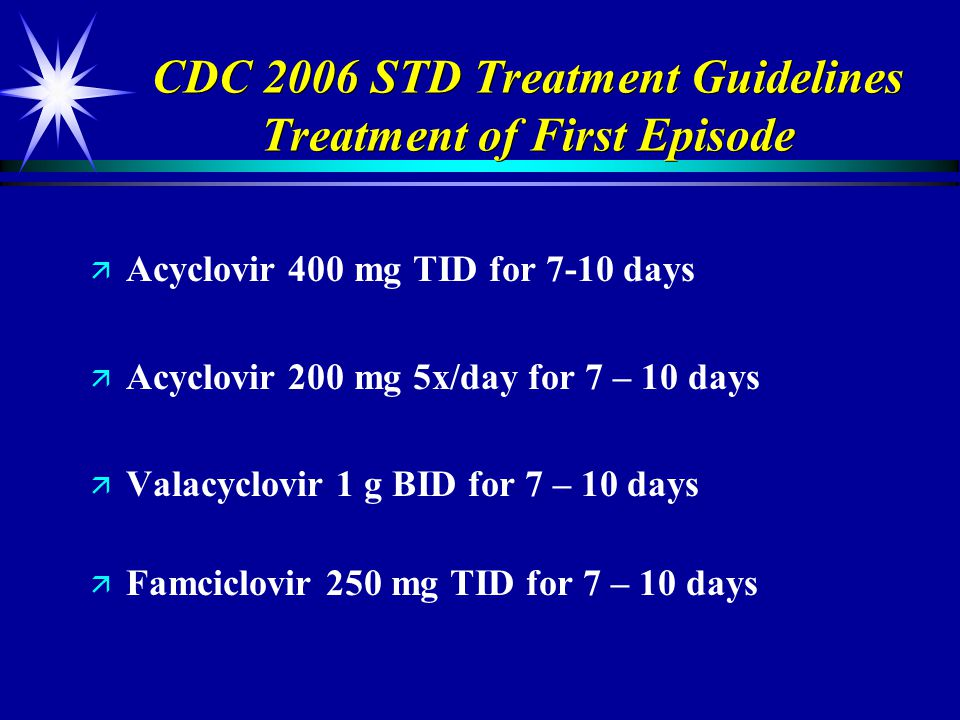 CDC 2006 STD Treatment Guidelines Treatment of First Episode