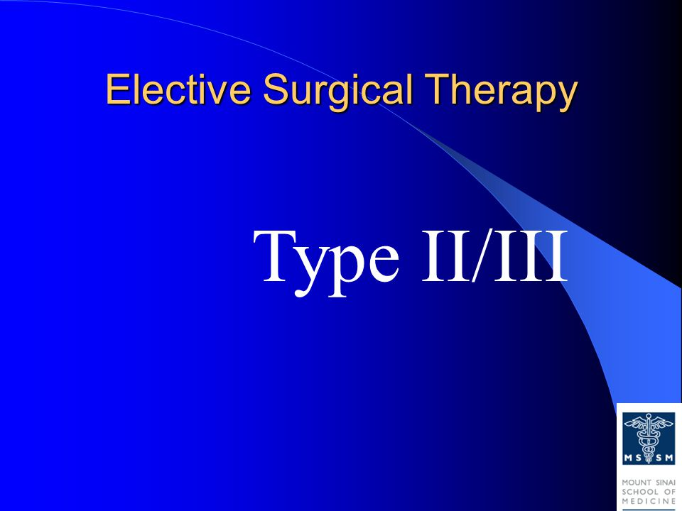 Elective Surgical Therapy