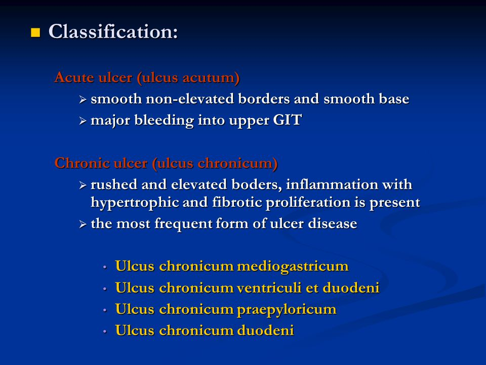 Classification: Acute ulcer (ulcus acutum)