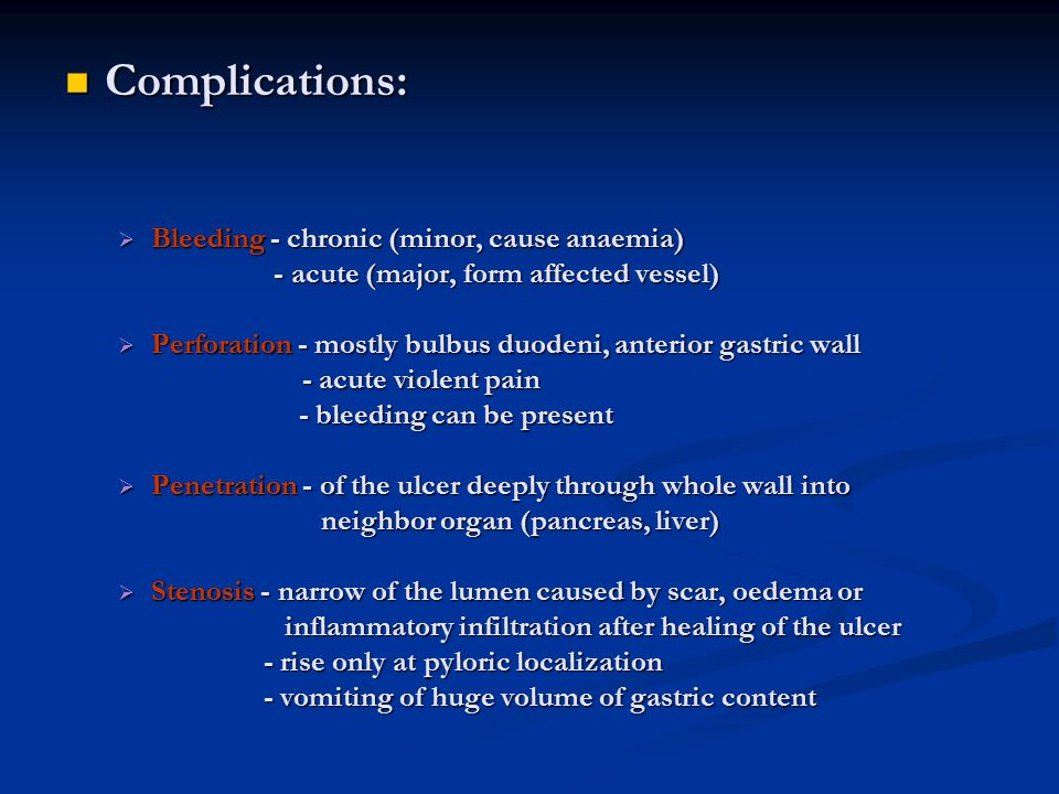 Complications: Bleeding - chronic (minor, cause anaemia)