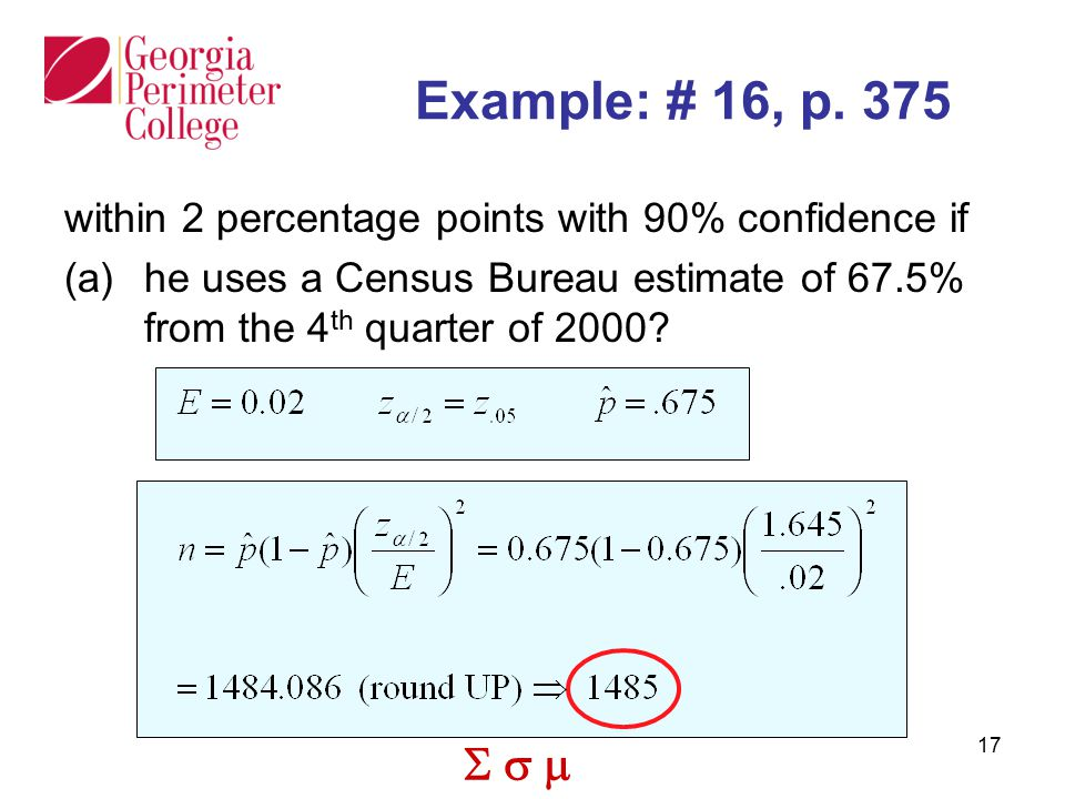 Example: # 16, p. 375 within 2 percentage points with 90% confidence if.