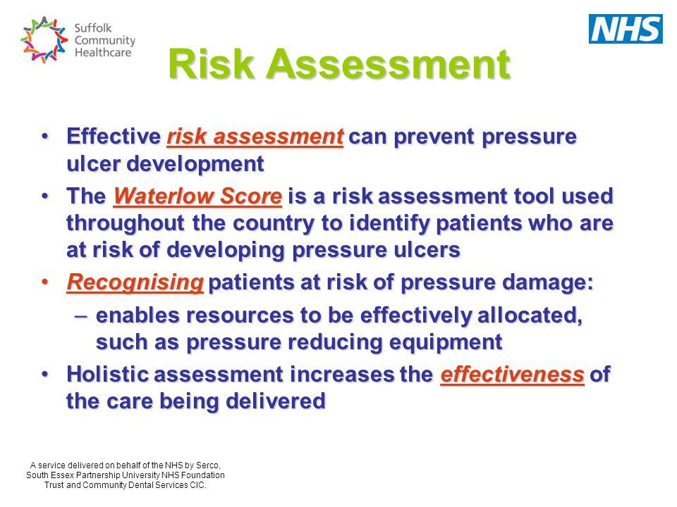 Risk Assessment Effective risk assessment can prevent pressure ulcer development.