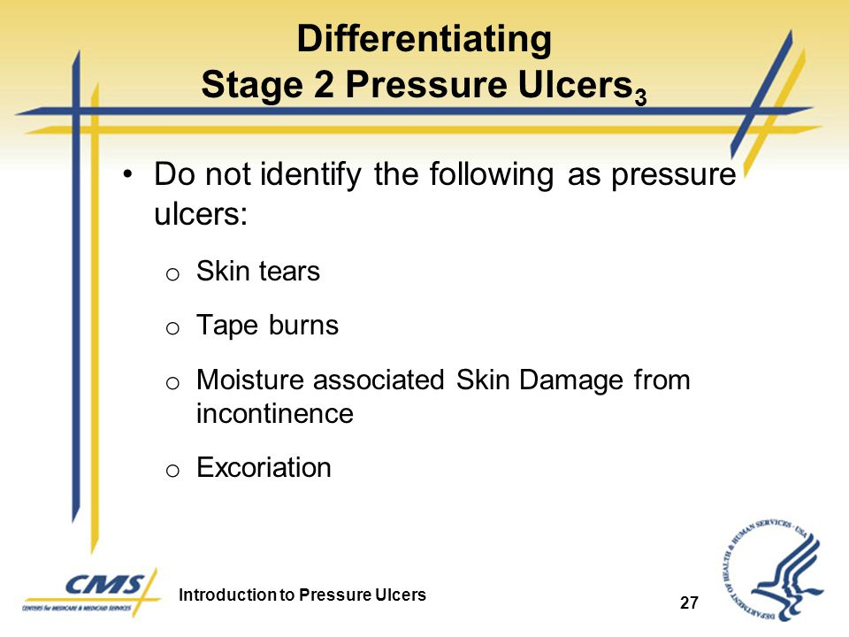 Differentiating Stage 2 Pressure Ulcers3