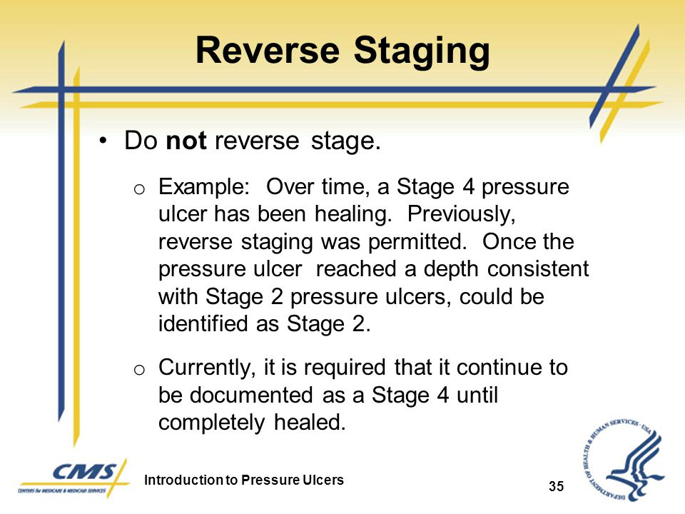 Reverse Staging Do not reverse stage.