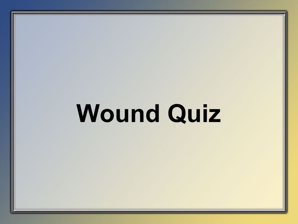 Wound Quiz 74