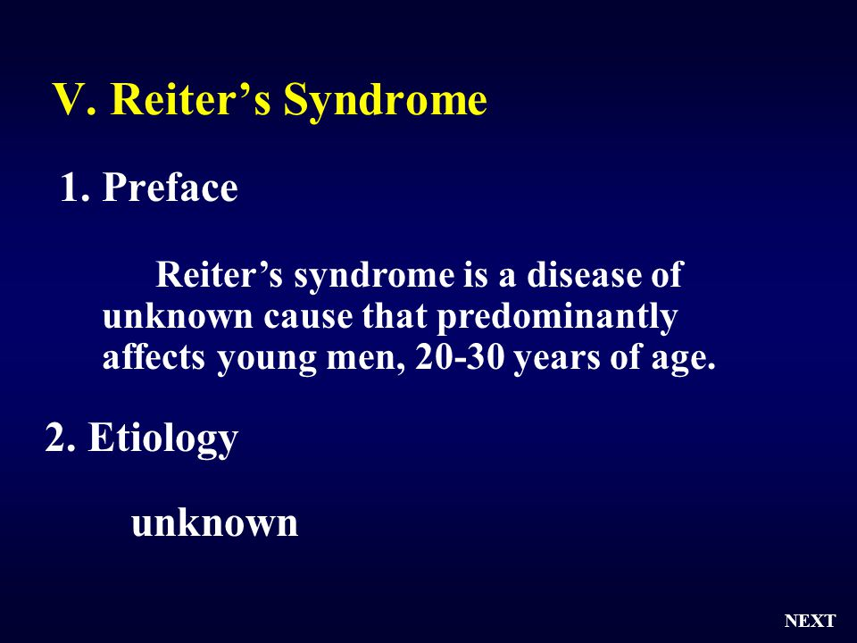 V. Reiter's Syndrome 1. Preface 2. Etiology unknown