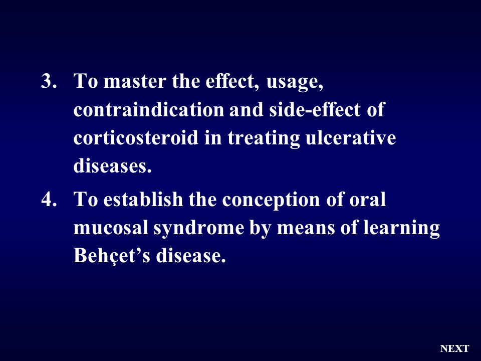 To master the effect, usage, contraindication and side-effect of corticosteroid in treating ulcerative diseases.