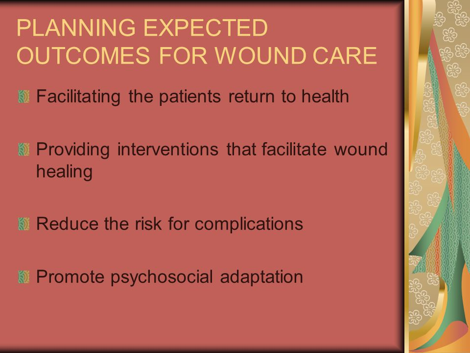 PLANNING EXPECTED OUTCOMES FOR WOUND CARE