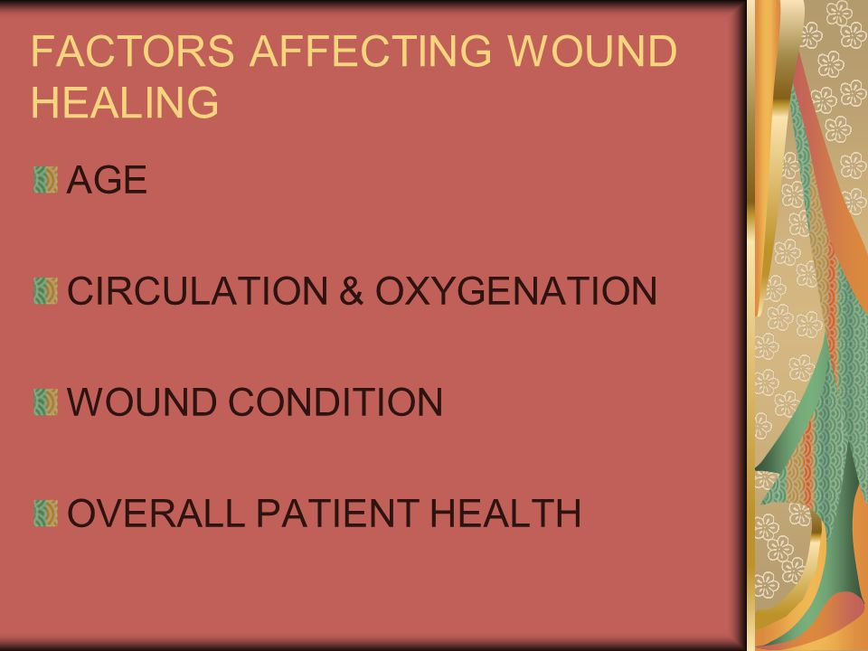 FACTORS AFFECTING WOUND HEALING