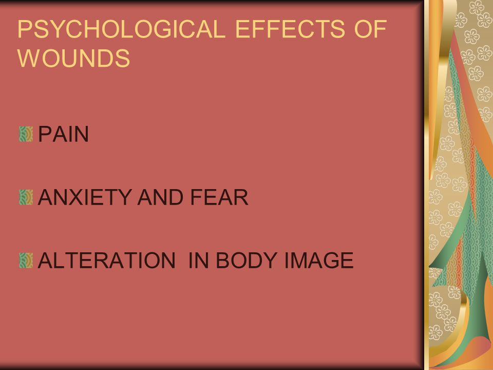 PSYCHOLOGICAL EFFECTS OF WOUNDS