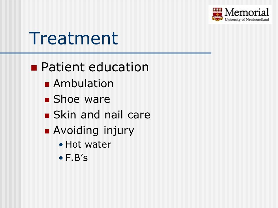 Treatment Patient education Ambulation Shoe ware Skin and nail care