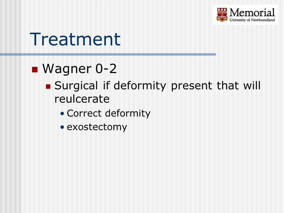 Treatment Wagner 0-2. Surgical if deformity present that will reulcerate.