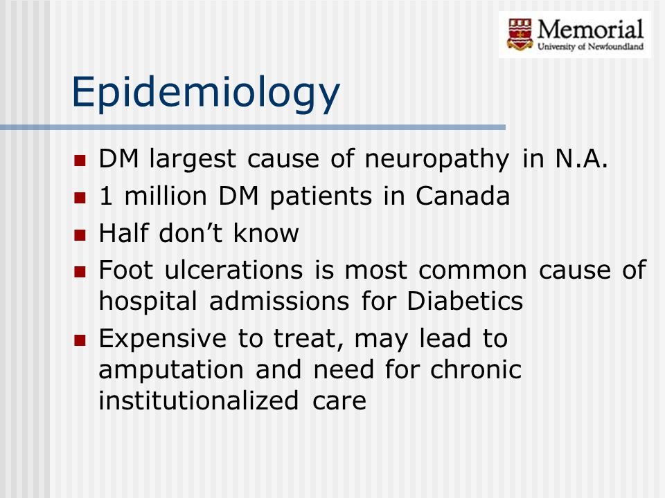 Epidemiology DM largest cause of neuropathy in N.A.