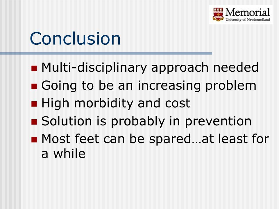 Conclusion Multi-disciplinary approach needed