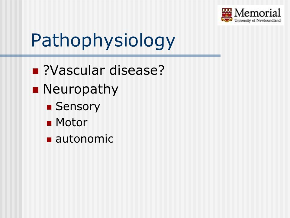 Pathophysiology Vascular disease Neuropathy Sensory Motor autonomic