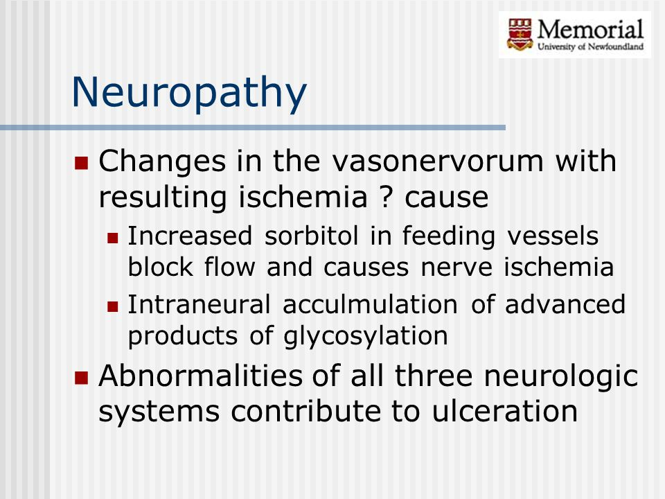 Neuropathy Changes in the vasonervorum with resulting ischemia cause