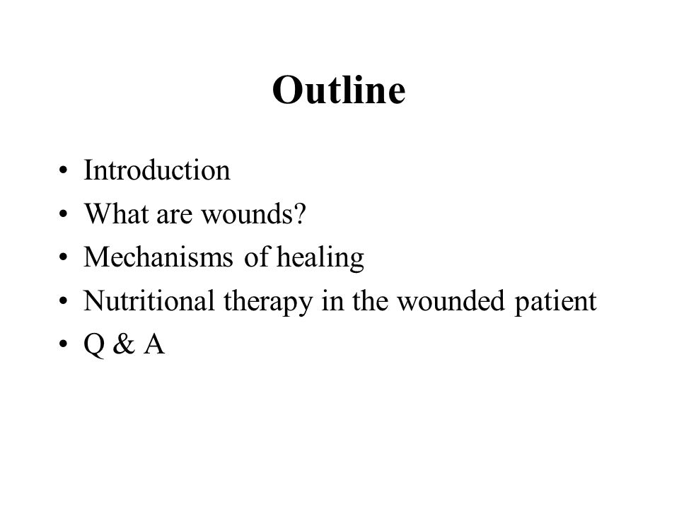 Outline Introduction What are wounds Mechanisms of healing