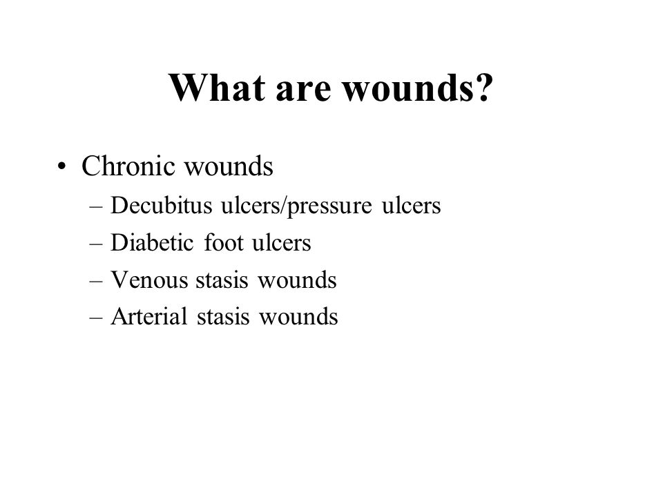 What are wounds Chronic wounds Decubitus ulcers/pressure ulcers