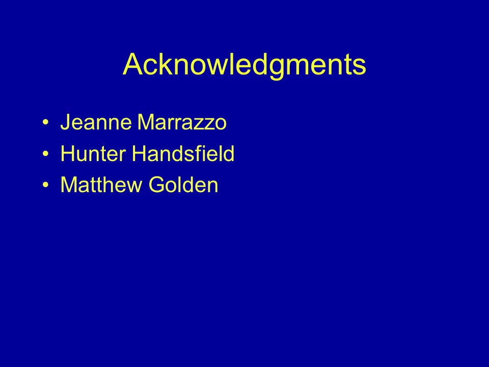 Acknowledgments Jeanne Marrazzo Hunter Handsfield Matthew Golden