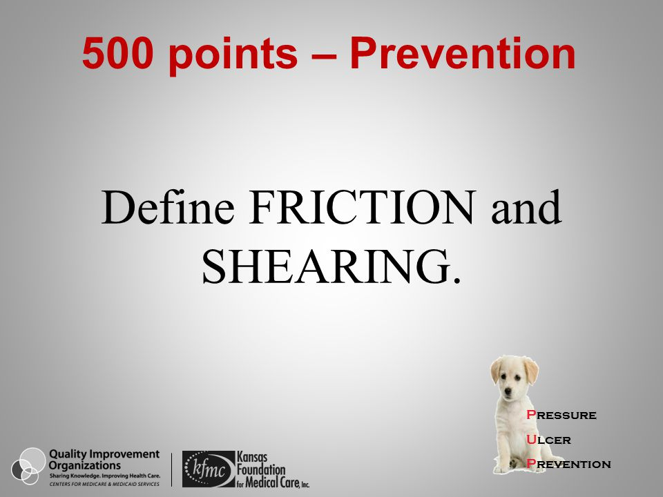 Define FRICTION and SHEARING.