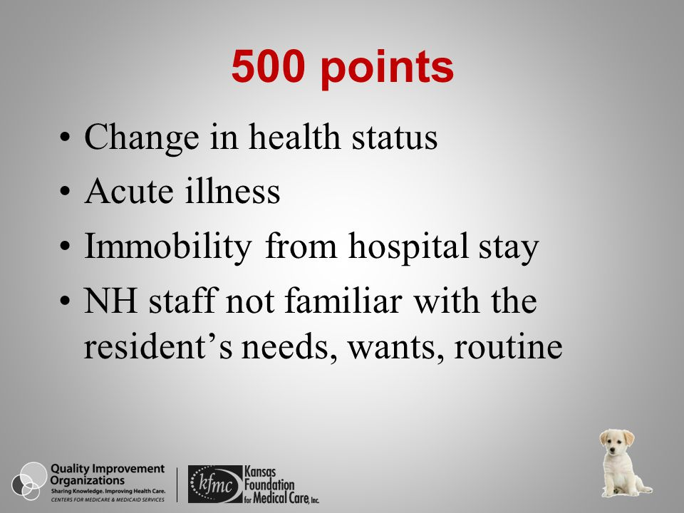 500 points Change in health status Acute illness