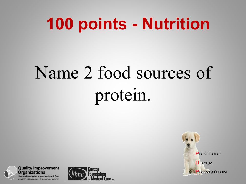 Name 2 food sources of protein.