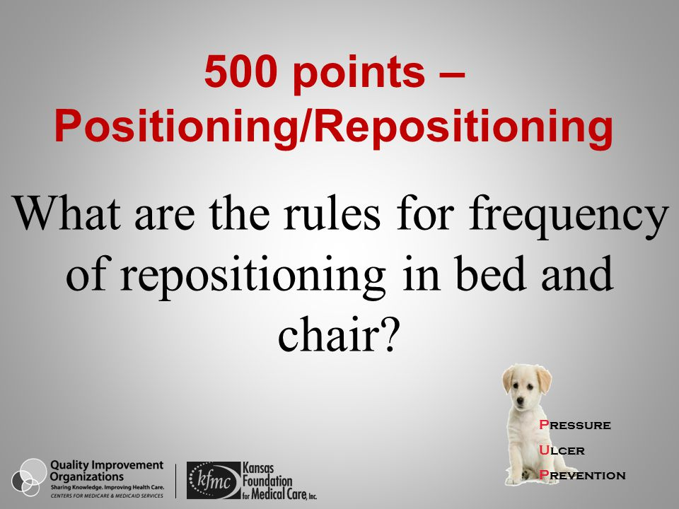 What are the rules for frequency of repositioning in bed and chair