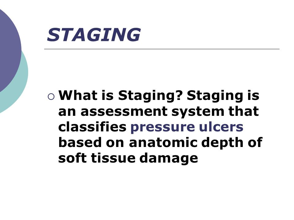 STAGING What is Staging.