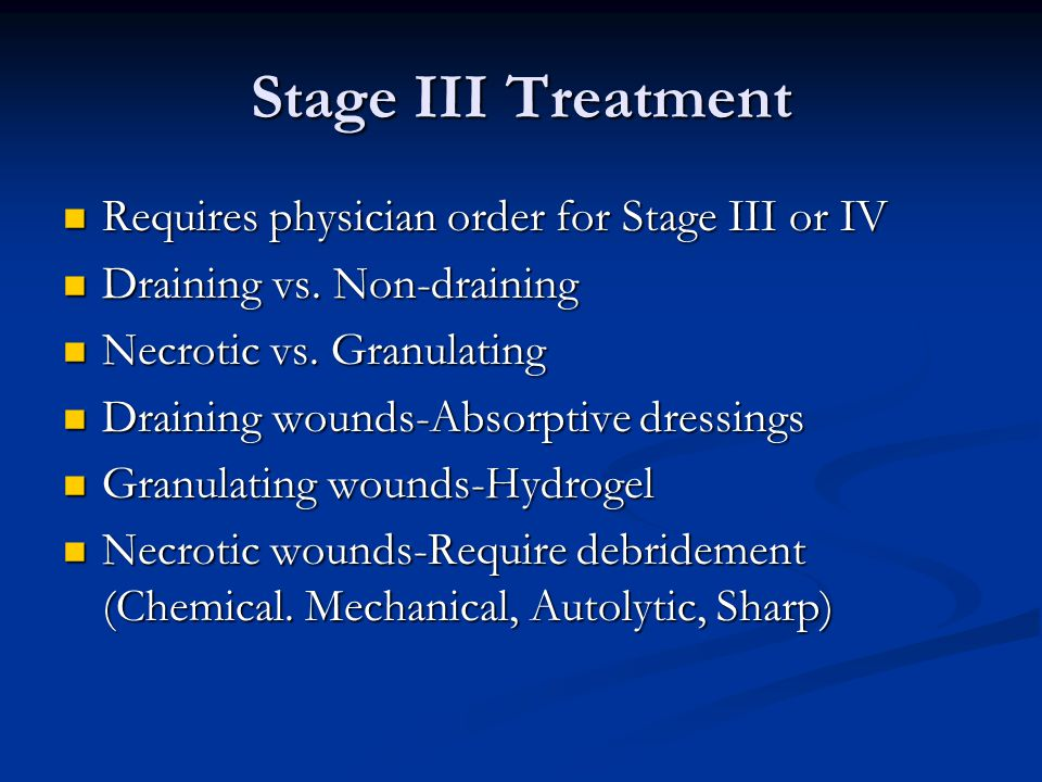 Stage III Treatment Requires physician order for Stage III or IV
