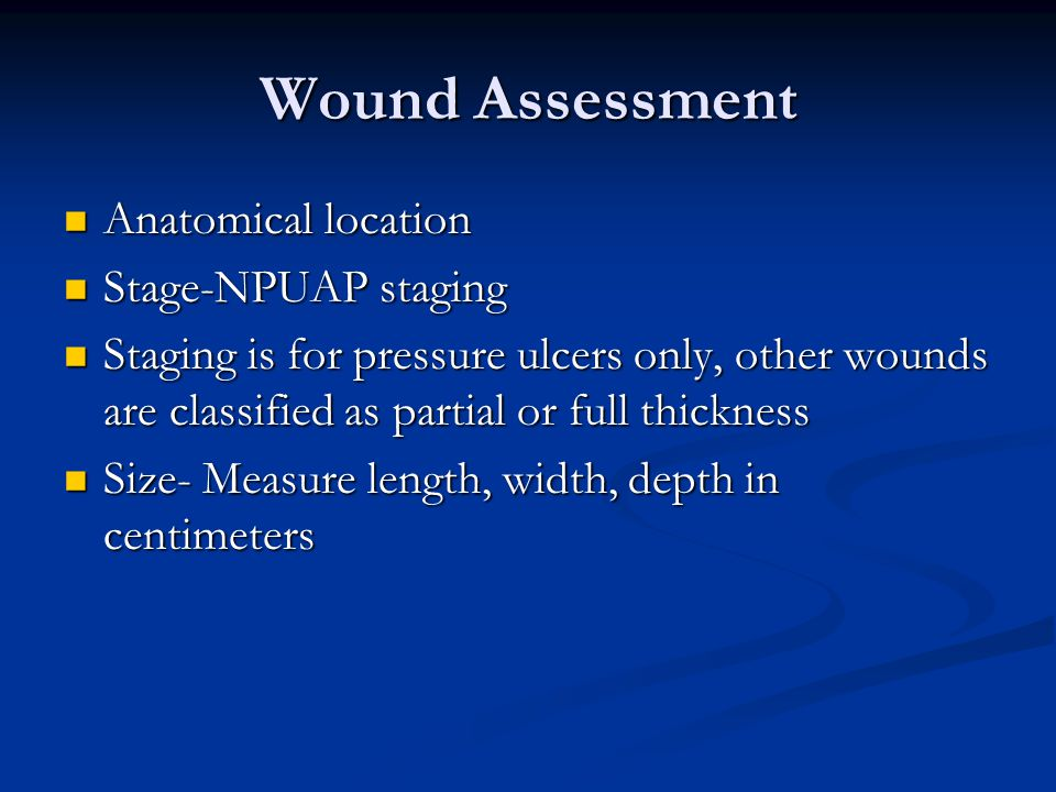 Wound Assessment Anatomical location Stage-NPUAP staging