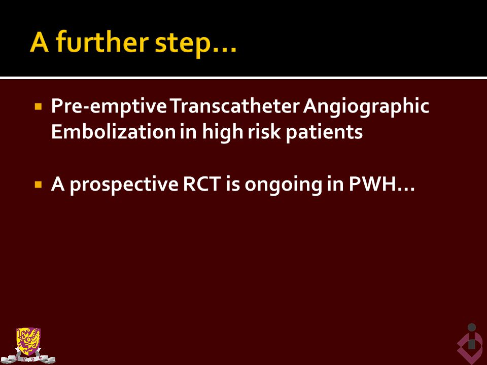 A further step… Pre-emptive Transcatheter Angiographic Embolization in high risk patients.