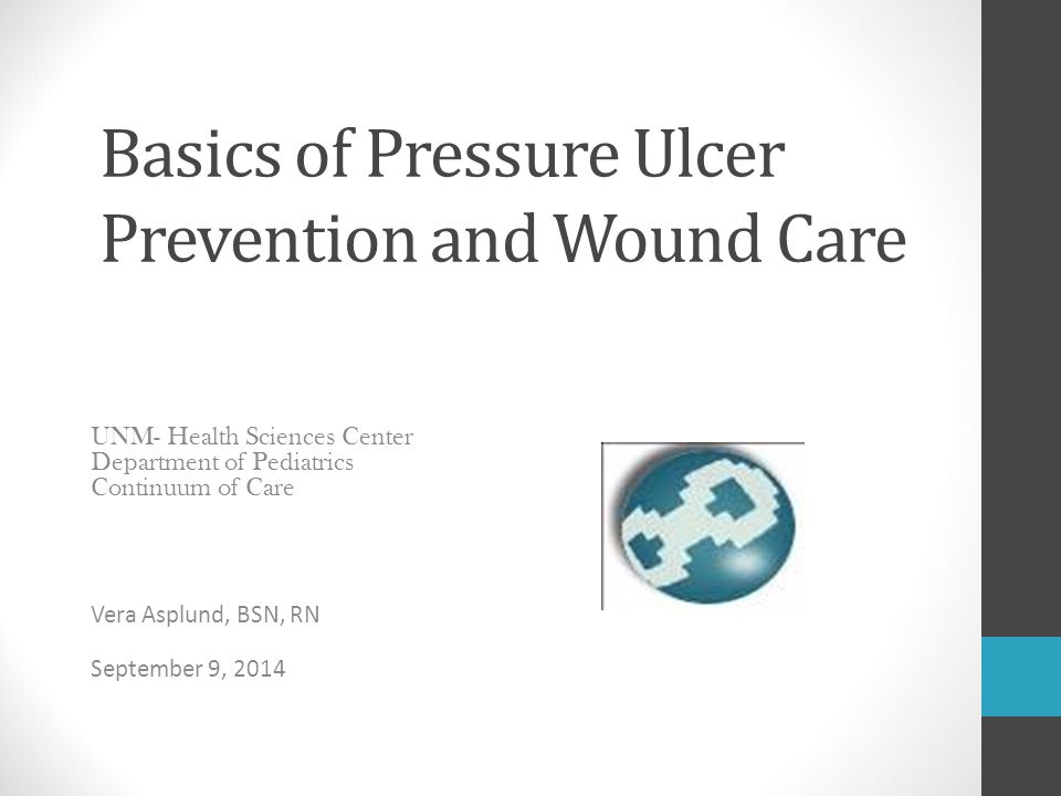 Basics of Pressure Ulcer Prevention and Wound Care