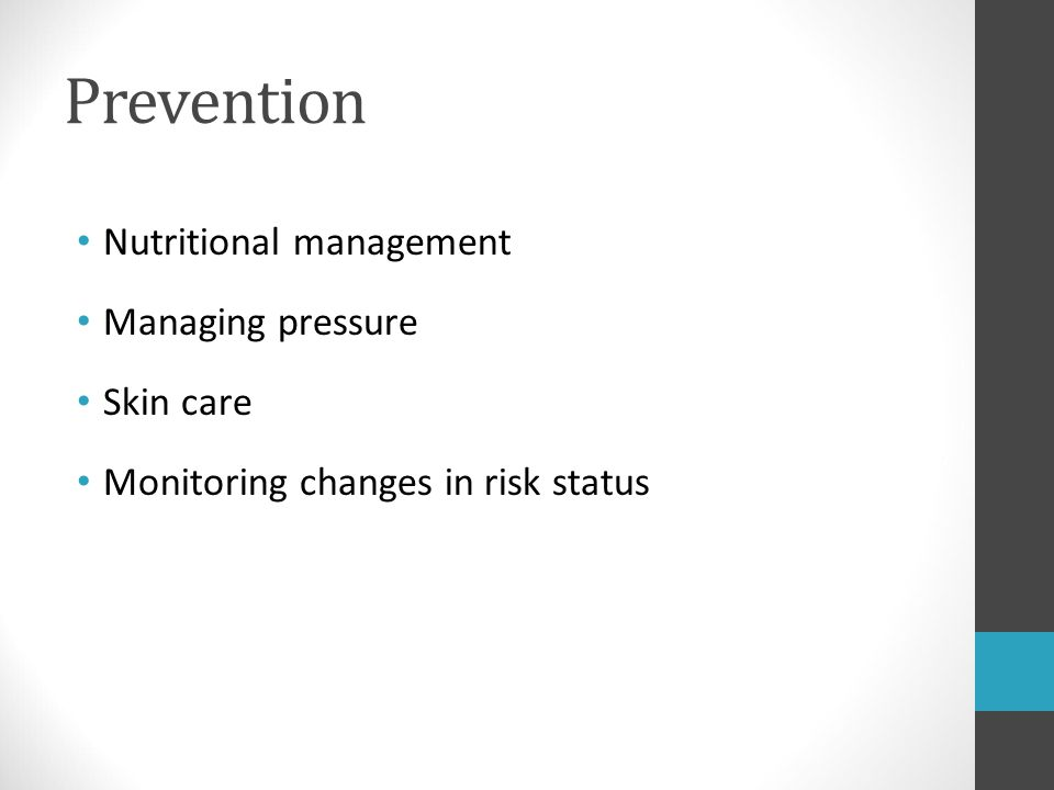 Prevention Nutritional management Managing pressure Skin care