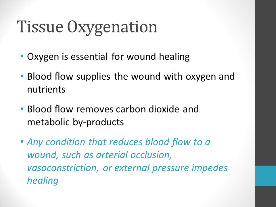 Tissue Oxygenation Oxygen is essential for wound healing