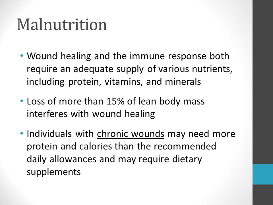 Malnutrition Wound healing and the immune response both require an adequate supply of various nutrients, including protein, vitamins, and minerals.