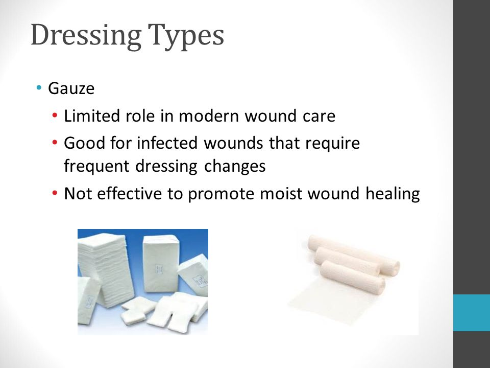 Dressing Types Gauze Limited role in modern wound care