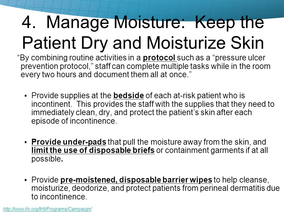 4. Manage Moisture: Keep the Patient Dry and Moisturize Skin