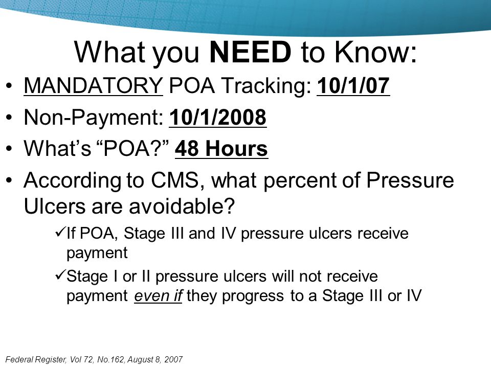 What you NEED to Know: MANDATORY POA Tracking: 10/1/07
