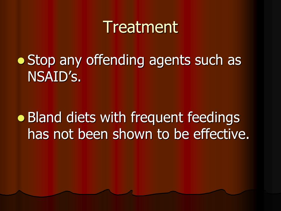 Treatment Stop any offending agents such as NSAID's.