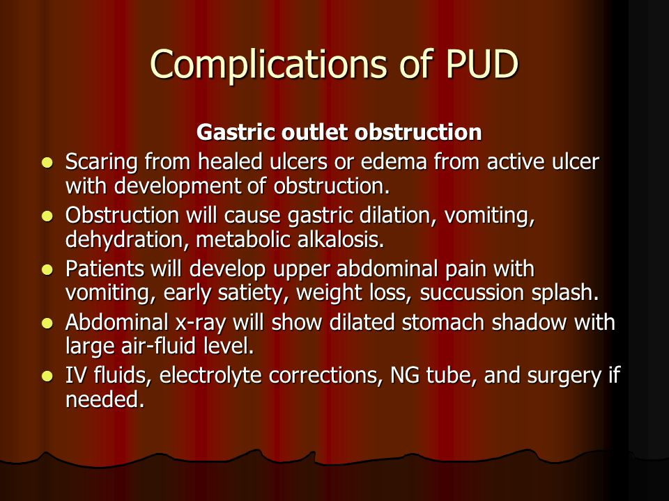 Complications of PUD Gastric outlet obstruction