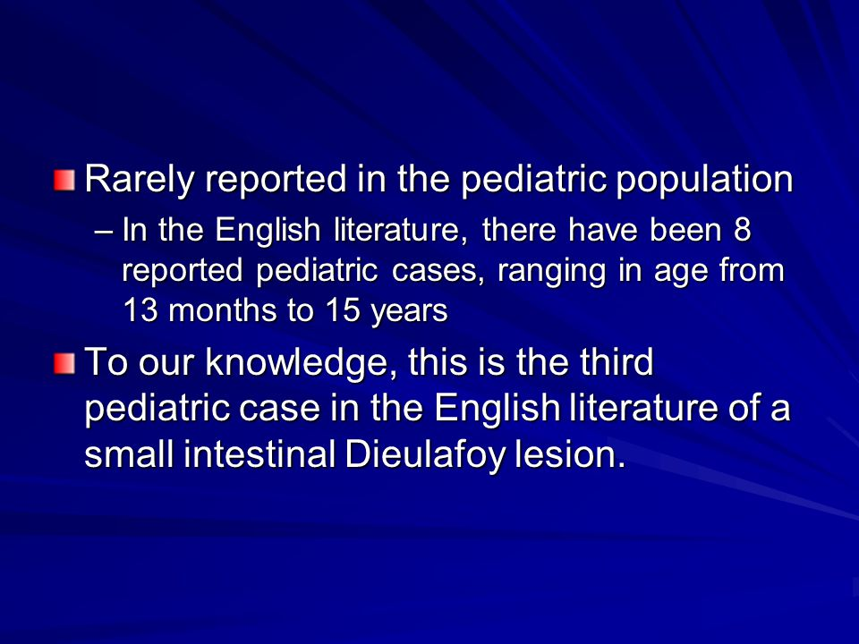 Rarely reported in the pediatric population