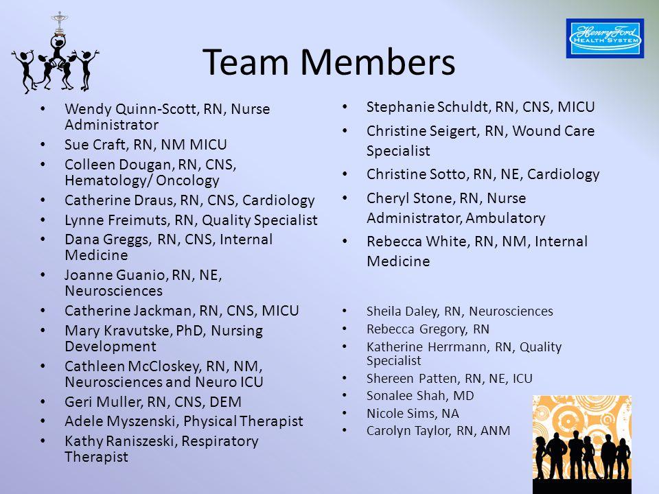 Team Members Stephanie Schuldt, RN, CNS, MICU