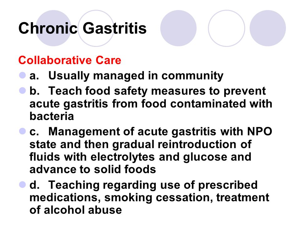 Chronic Gastritis Collaborative Care a. Usually managed in community