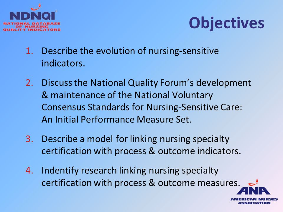 Objectives Describe the evolution of nursing-sensitive indicators.